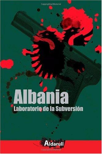 9788461372812: Albania: Laboratorio de la Subversion (Spanish Edition)