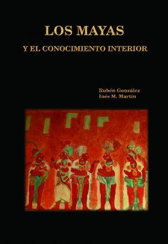 9788461378968: Los Mayas y el Conocimiento Interior