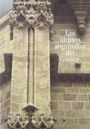 9788461379385: Los ultimos arquitectos del gotico