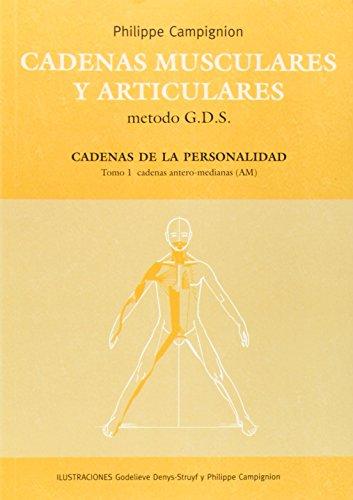 9788461389315: CADENAS MUSCULARES Y ARTICULARES METODO G.D.S. CADENAS DE LA PERS PERSONALIDAD, TOMO 1: CADENAS ANTERO-MEDIANAS