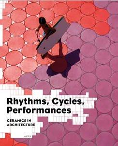 Rhythms, Cycles, Performances: Ceramics in Architecture (Paperback) - Jaime Salazar