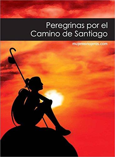 9788461396719: Peregrinas por el Camino de Santiago