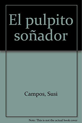 El pulpito soñador (Paperback): Susi Campos