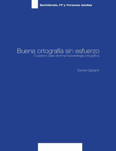 9788461407156: Buena Ortografía sin Esfuerzo: Cuaderno para dominar la estrategia Ortografica (Spanish Edition)