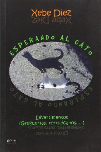 Esperando Al Gato - Divertimentos ( Gregerias,: Xebe Diez