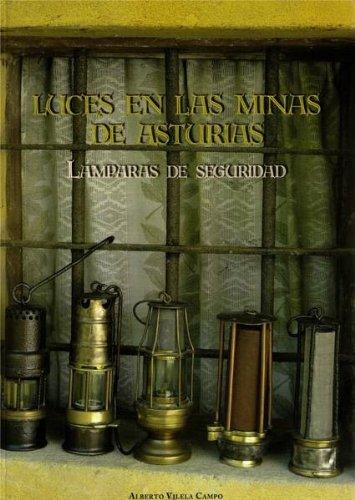 9788461422135: Luces en las minas de Asturias. Lamparas de seguridad.