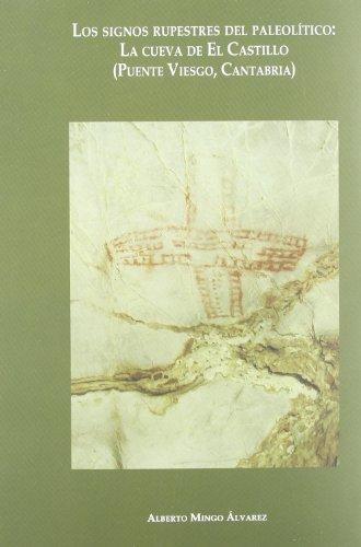 9788461428052: Los signos rupestres del paleolitico: la cueva de el Castillo (puenteviesgo, Cantabria) (+CD) [Sep 01, 2010] MINGO ALVAREZ, ALBERTO