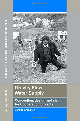 9788461432776: Gravity Flow Water Supply: Conception, design and sizing for Cooperation projects