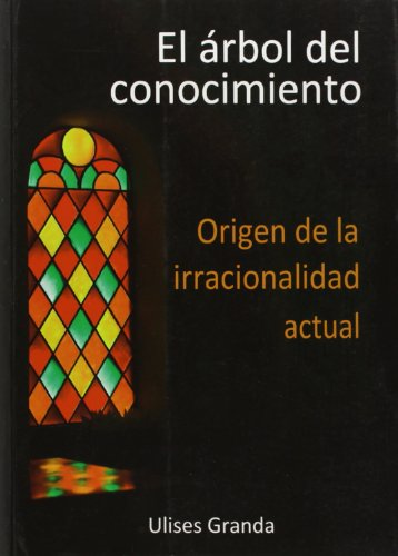 9788461433551: Arbol del conocimiento, el - origen de la irracionalidad actual
