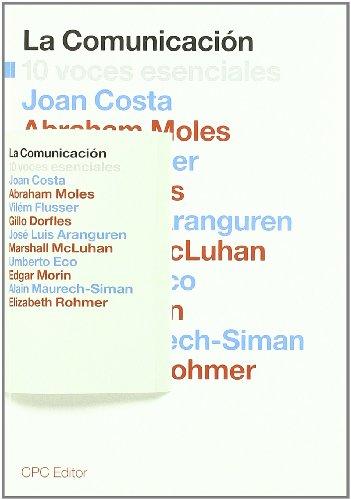 Comunicacion, la. 10 voces esenciales: Costa Solá-Segalés, Joan