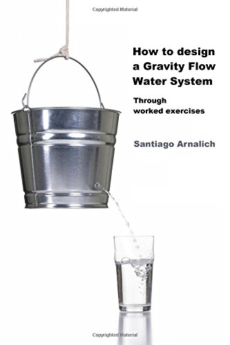 9788461437443: How to design a Gravity Flow Water System: Through worked exercises
