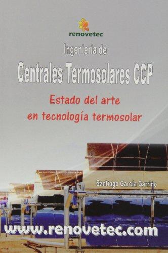 9788461441839: Ingenieria de centrales solares ccp : soluciones optimas para el diseño de centrales termosolares