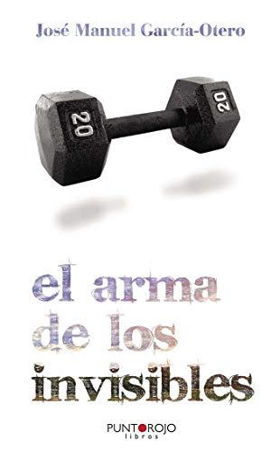 9788461445943: El Arma de Los Invisibles (Spanish Edition)