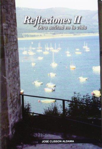 Reflexiones Ii - Otra Actitud En La: Jose Clisson Aldama
