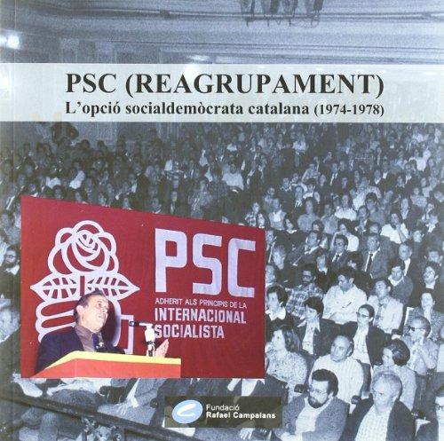 PSC (Reagrupament), l opcià socialdemà crata catalana (1974-1978) (Paperback)