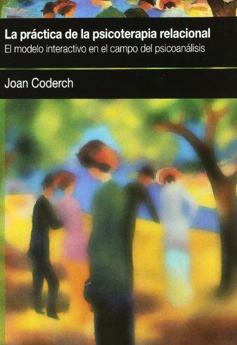 La Practica De La Psicoterapia Relacional: El: Joan Coderch
