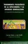 9788461481002: Tratamiento psicológico de la hipocondría y la ansiedad generalizada: un manual práctico de autoayuda paso a paso