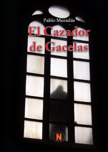 9788461481224: El Cazador de Gacelas (Spanish Edition)