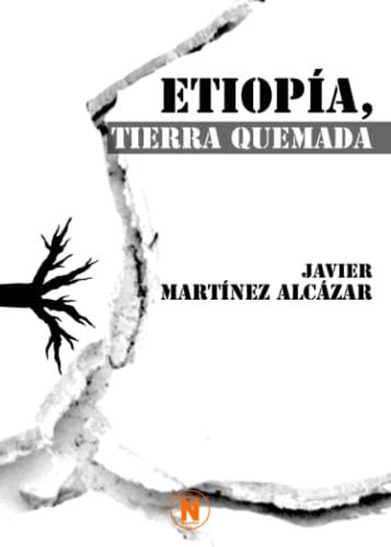 9788461481279: Etiopía, tierra quemada (Spanish Edition)