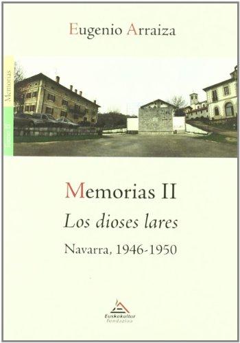 9788461504770: Memorias II los dioses lares - Navarra 1946-1950