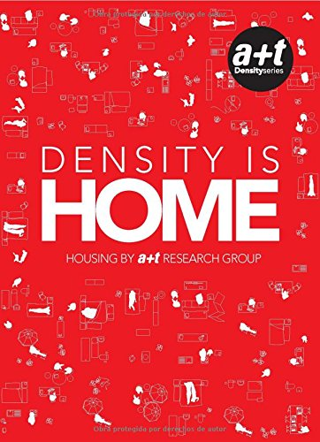 9788461512379: Density is Home: Housing By a+t Research Group (Spanish and English Edition)