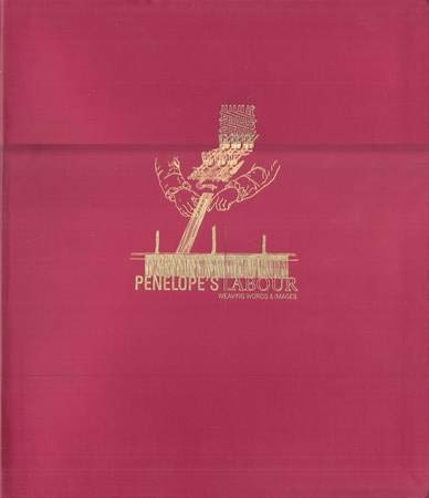 PENELOPE'S LABOUR: WEAVING WORDS AND IMAGES: Lowe, Adam; Brotton, Jerry; Grazzini, Nello Forti...