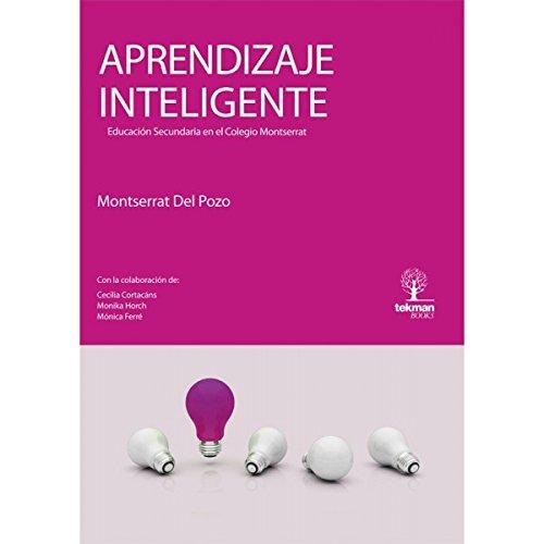 9788461516483: Aprendizaje inteligente: educación secundaria en el colegio Montserrat