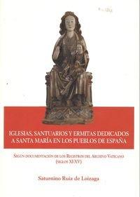9788461521418: Iglesias, santuarios y ermitas dedicados a Santa María en los pueblos de España