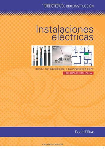 9788461533404: Instalaciones Electricas - Biblioteca De Bioconstruccion (Biblioteca Bioconstruccion)