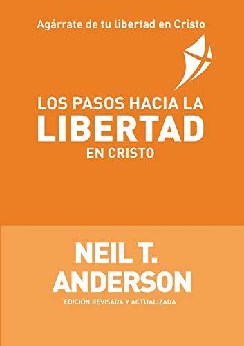 9788461534302: Los Pasos Hacia la Libertad en Cristo