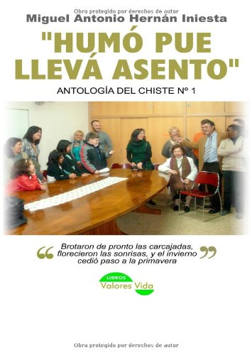 9788461535521: Humó pue llevá asento. Antología del chiste nº1. Miguel Hernández Iniesta (Spanish Edition)