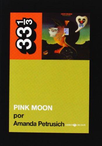 9788461549641: Pink Moon (33 1/3 (discos Crudos))
