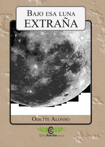 9788461555857: Bajo esa luna extraña