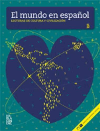 9788461564781: El mundo en español. Lecturas de cultura y civilización. Nivel B.