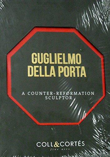 9788461574360: Guglielmo della Porta : a Counter-Reformation sculptor