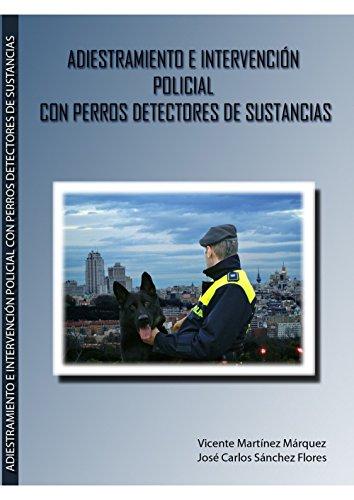 9788461575435: Adiestramiento e intervención policial con perros detectores de sustancias