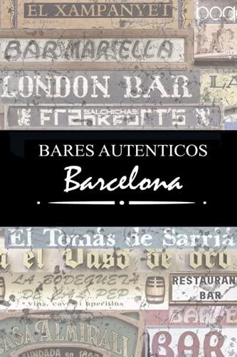 9788461575862: Bares Auténticos Barcelona