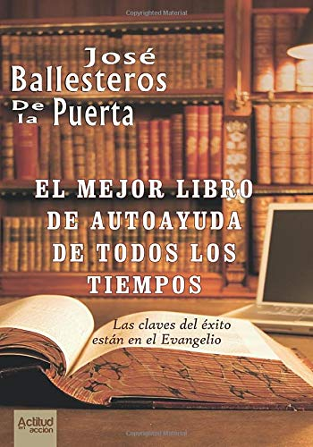 9788461575961: El Mejor Libro de Autoayuda de Todos los Tiempos (Spanish Edition)