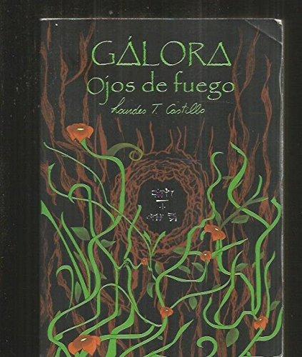 9788461576616: GALORA. OJOS DE FUEGO