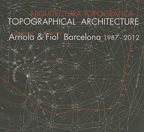 9788461592494: Topographical Architecture: Barcelona 1987-2012