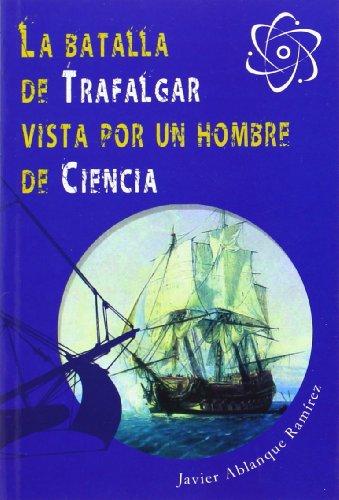 9788461594771: La Batalla De Trafalgar Vista Por Un Hombre De Ciencia