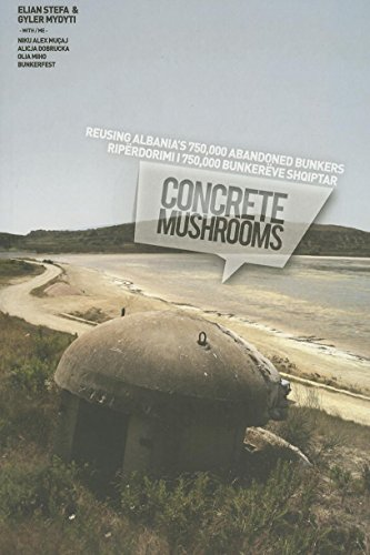 9788461598700: Concrete Mushrooms: Reusing Albania's 750,000 abandonned bunkers