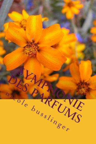 9788461600229: Symphonie des Parfums: le monde merveilleux des fragrances