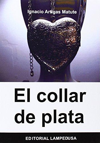 EL COLLAR DE PLATA: Ignacio Artigas Matute