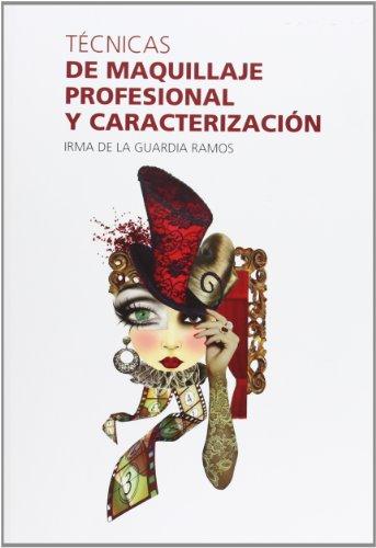 9788461612444: Tecnicas De Maquillaje Profesional Y Caracterizacion