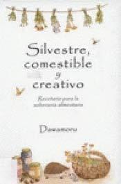 9788461620975: Silvestre, comestible y creativo