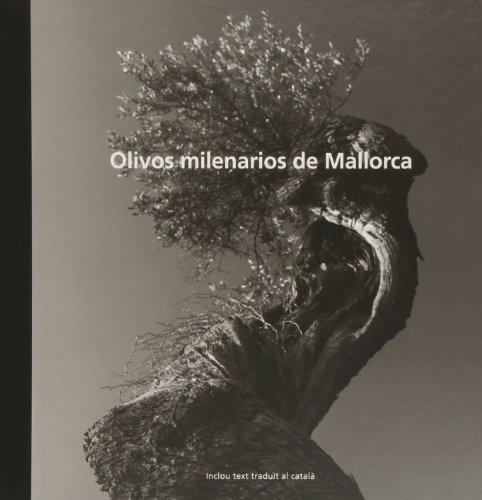 9788461621774: Los olivos milenarios de Mallorca