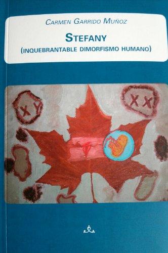9788461625840: Stefany (inquebrantable dimorfismo humano)