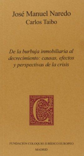 9788461629862: De la burbuja inmobiliaria al decrecimiento : causas, efectos y perspectivas de la crisis