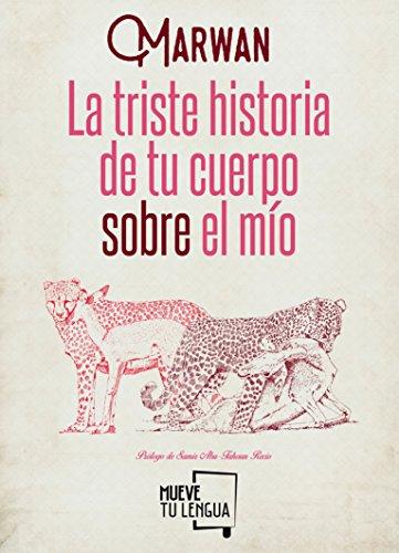 9788461632749: LA TRISTE HISTORIA DE TU CUERPO SOBRE EL MIO (2ª ED)
